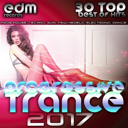 Progressive Trance 2017: 30 Top Hits Best Of Prog