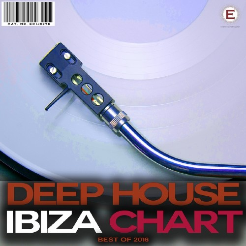 Deep House Ibiza Chart Best of 2016 (2016)