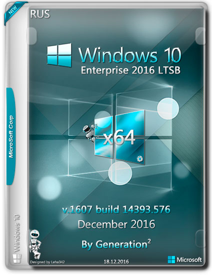 Windows 10 Enterprise LTSB x64 14393.576 Dec2016 by Generation2 (RUS)