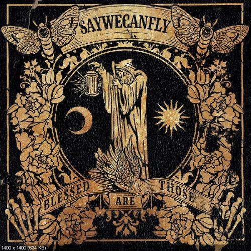 SayWeCanFly - Blessed Are Those (2016)
