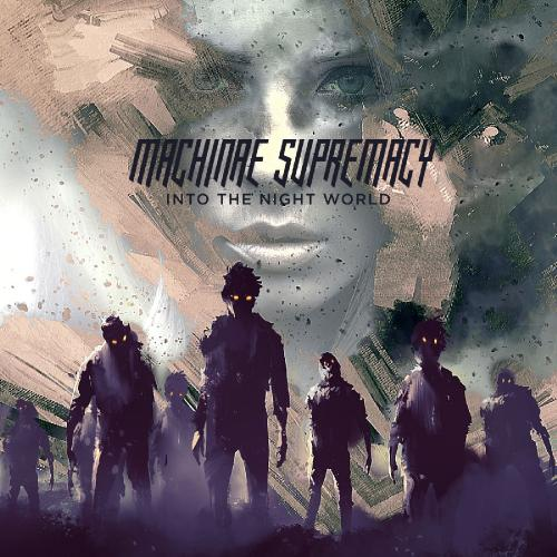 Machinae Supremacy - Into the Night World (2016)